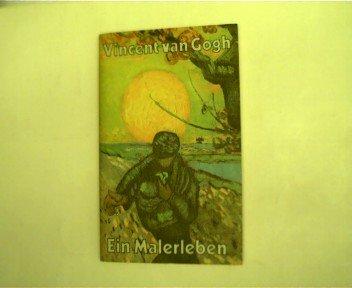 Fritz Erpel: Vincent van Gogh - Ein Malerleben - Der Künstler in seinen Briefen an den Bruder Theo, an Freunde und Familie