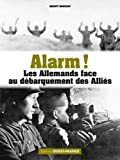 Alarm ! Les Allemands face au débarquement des Alliés