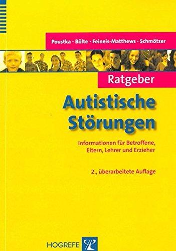 Ratgeber Autistische Störungen: Informationen für Betroffene, Eltern, Lehrer und Erzieher (Ratgeber Kinder- und Jugendpsychotherapie)