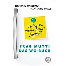 Frag Mutti - Das WG-Buch: Wer hat von meinem Joghurt gegessen?