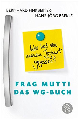 Frag Mutti – Das WG-Buch: Wer hat von meinem Joghurt gegessen?