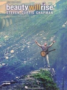 Steven Curtis Chapman–Beauty Will Rise