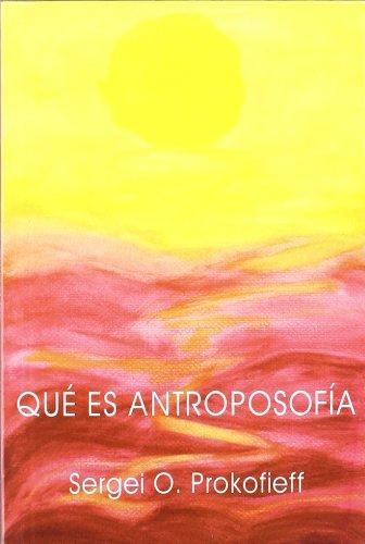 Qué es Antroposofía por Sergei O. Prokofieff