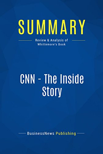 summary-cnn-the-inside-story-review-and-analysis-of-whittemores-book-english-edition