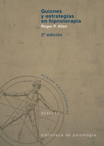 Guiones y estrategias en hipnoterapia (Biblioteca de Psicología) por Roger P. Allen