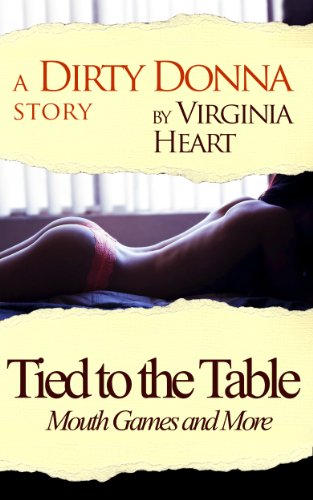 Tied to the Table: Mouth Games and More (Dirty Donna Book 2)