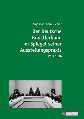 Der Deutsche Kuenstlerbund im Spiegel seiner Ausstellungspraxis: 19031936