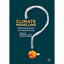 Climate Modelling: Philosophical and Conceptual Issues