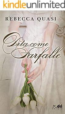 Dita come Farfalle (DriEditore) (DriEditore Historical Romance)