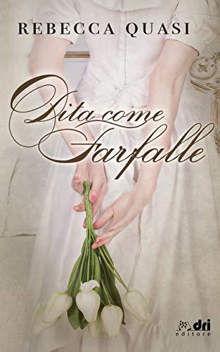 Dita come Farfalle (DriEditore) (DriEditore Historical Romance) (Italian Edition)