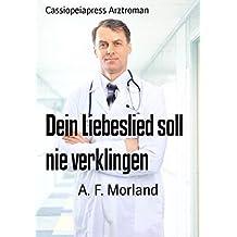 Dein Liebeslied soll nie verklingen: Cassiopeiapress Arztroman