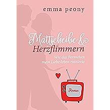 Mattscheibe & Herzflimmern (German Edition)