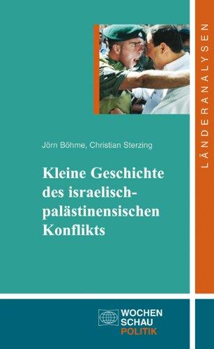 Kleine Geschichte des israelisch-palästinensischen Konflikts: 6. Aufl. 2013