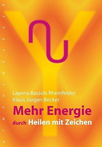 Mehr Energie: durch Heilen mit Zeichen (Gedruckte Zeichen)
