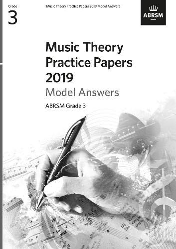 Music Theory Practice Papers 2019 Model Answers, ABRSM Grade 3 (Theory of Music Exam papers & answers (ABRSM))