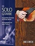 DIE SOLOGITARRE - arrangiert für Gitarre [Noten / Sheetmusic] Komponist: TEUCHERT HEINZ