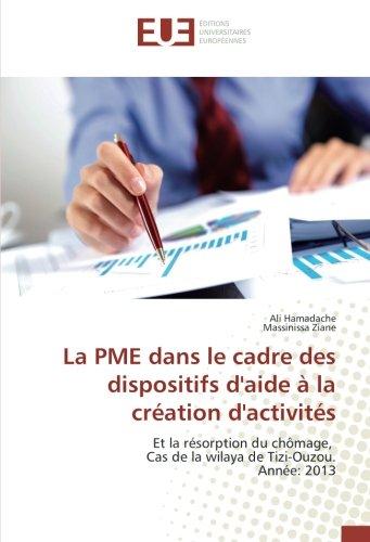 La PME dans le cadre des dispositifs d'aide à la création d'activités: Et la résorption du chômage, Cas de la wilaya de Tizi-Ouzou. Année: 2013