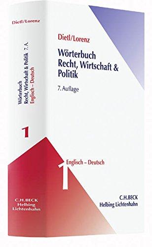 Wörterbuch für Recht, Wirtschaft und Politik: Wörterbuch Recht, Wirtschaft & Politik  Band 1: Englisch - Deutsch