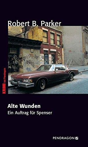 Alte Wunden: Ein Auftrag für Spenser, Band 30