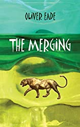 The Merging: Second novel of the From Beast to God Trilogy