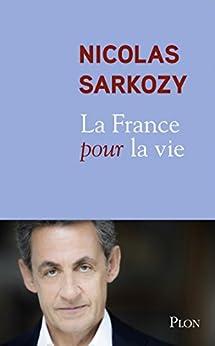 La France pour la vie par [SARKOZY, Nicolas]