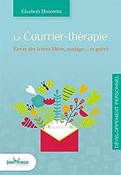 La courrier-thérapie : Ecrire des lettres libère, soulage... et guérit