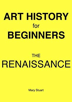 The Renaissance - Study Guide (Art History For Beginners) by [Stuart, Mary]