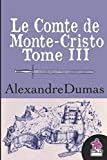 Le Comte de Monte-Cristo (Tome III) - Independently published - 04/09/2018