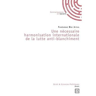 Une nécessaire harmonisation internationale de la lutte anti-blanchiment