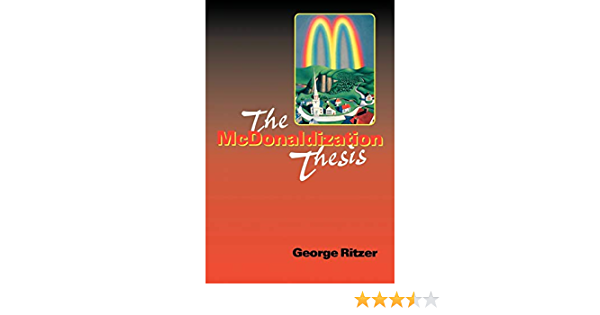 Review the mcdonaldization thesis 0761955402 essay road map examples