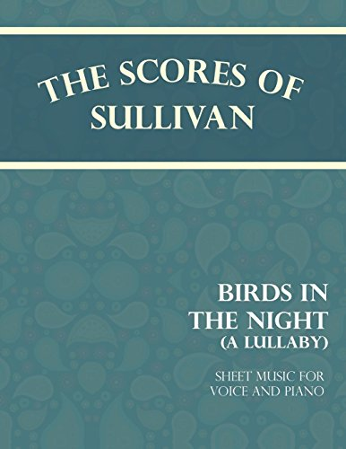 Sullivan's Scores - Birds in the Night - A Lullaby - Sheet Music for Voice and Piano (Music Sheet Lullaby)