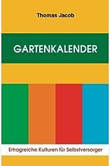 Gartenkalender - Ertragreiche Kulturen für Selbstversorger: Immerwährender, erprobter Saat- und Pflanzkalender Taschenbuch