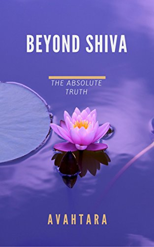 Beyond Shiva: The Absolute Truth (English Edition)