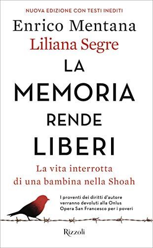 La memoria rende liberi: La vita interrotta di