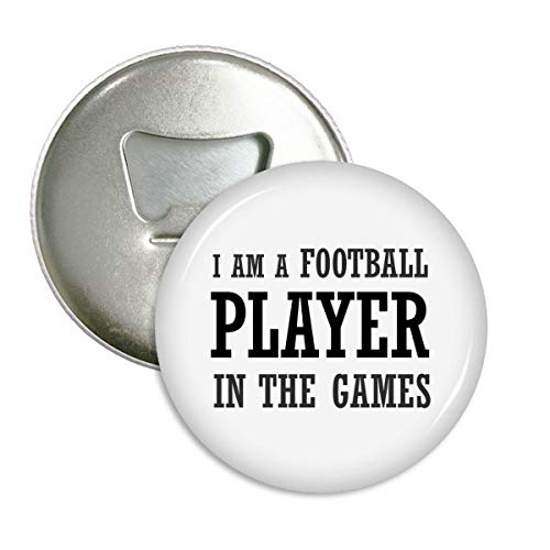 DIYthinker Bin ich ein Fußball-Spieler in der Spiele-Runde Flaschenöffner Kühlschrankmagnet-Abzeichen-Knopf-3pcs Geschenk Silber