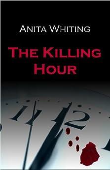 The Killing Hour (English Edition) di [Whiting, Anita]