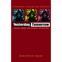 Yesterday, Tomorrow: Voices from the Somali Diaspora (Literature, culture & identity)