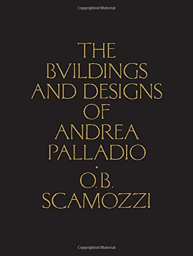 The buildings and designs of andrea palladio /anglais