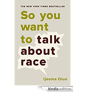 So You Want to Talk About Race (English Edition) [Edizione Kindle]