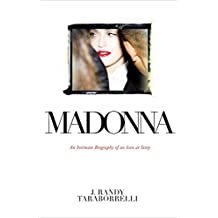 Madonna: An Intimate Biography of an Icon at Sixty (English Edition)