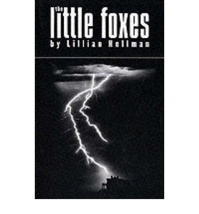 the-little-foxes-playtext-by-author-lillian-hellman-september-2001