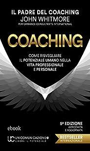 Coaching: Come risvegliare il potenziale umano nella vita professionale e personale