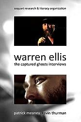 Warren Ellis: The Captured Ghosts Interviews (English Edition)