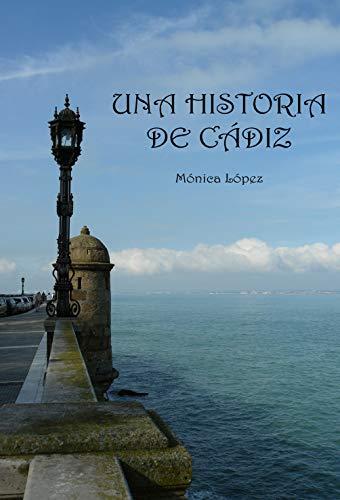 Una Historia de Cádiz de Mónica López