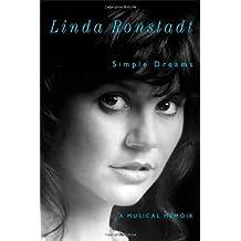 Simple Dreams: A Musical Memoir by Linda Ronstadt (2013-09-17)