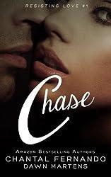 Chase (Resisting Love) (Volume 1) by Chantal Fernando (2013-12-15)