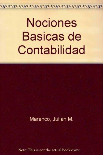 Nociones basicas de contabilidad/Accounting Basics por Julian M. Marenco