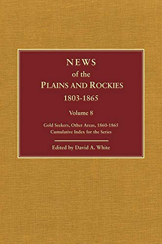 News of the Plains and Rockies: Gold Seekers, Other Areas, 1860-1865; Series Index