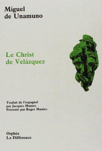 Le Christ de Velazquez, traduit de l'espagnol par Jacques Munier et prsent par Roger Munier