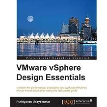 [(VMware vSphere Design Essentials)] [By (author) Puthiyavan Udayakumar] published on (June, 2015)